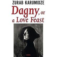Dagny, or a Love Feast (Georgian Literature) by Zurab Karumidze (2014-01-09)