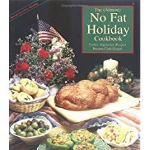 The Almost No Fat Holiday Cookbook: Festive Vegetarian Recipes