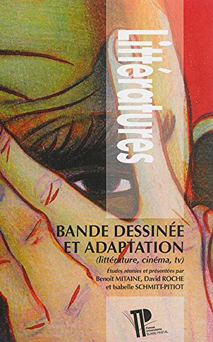 Bande Dessinée et Adaptation. Litterature, Cinema, TV