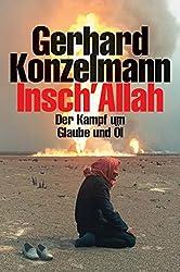 Insch'Allah: Der Kampf um Glaube und Öl