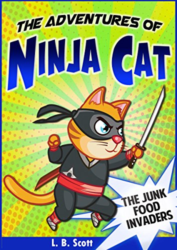 The Adventures of Ninja Cat: The Junk Food Invaders (A Funny ...