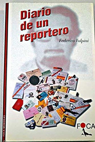 Diario de un reportero. (Investigación) por Federico Volpini