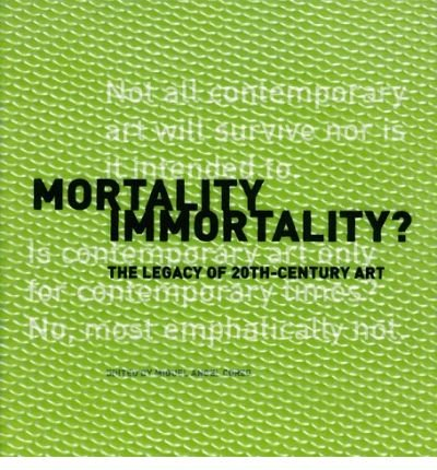 Mortality Immortality?: The Legacy of 20th-century Art (Getty Conservation Institute) (Paperback) - Common par Edited by Miguel Angel Corzo