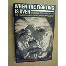 When the Fighting is Over: A Personal Story of the Battle for Tumbledown Mountain and Its Aftermath