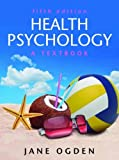 Health Psychology: A Textbook (UK Higher Education OUP Psychology)