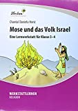 Mose und das Volk Israel (PR): Grundschule, Religion, Klasse 3-4 - Chantal Daniela Horst