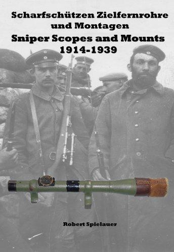 Scharfschützen Zielfernrohre und Montagen 1914-1939 Sniper Scopes and Mounts 1914-1939 (Deutsche Zielfernrohre)