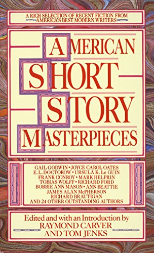 American Short Story Masterpieces: A Rich Selection of Recent Fiction from America's Best Modern Writers