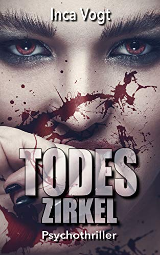Buchseite und Rezensionen zu 'TODESZIRKEL: Psychothriller' von Inca Vogt