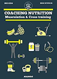 Coaching nutrition - Musculation & Cross training (Sport et F