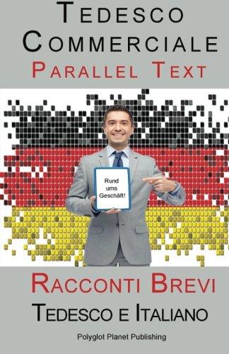 Tedesco Commerciale - Parellel Text (Tedesco e Italiano) Racconti Brevi