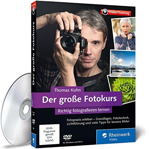 Der große Fotokurs - Richtig fotografieren lernen mit Thomas Kuhn: Fokus, ISO, Blende und Belichtungszeit verstehen, Praxistipps zu allen Fotomotiven -