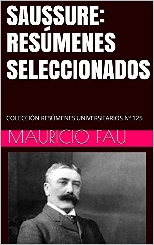 SAUSSURE: RESÚMENES SELECCIONADOS: COLECCIÓN RESÚMENES UNIVERSITARIOS Nº 125