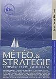 Météo et stratégie: Croisière et course au large...