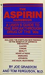 The Aspirin Handbook: A User's Guide to the Breakthrough Drug of the '90s