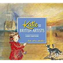 Katie: Katie and the British Artists (English Edition)