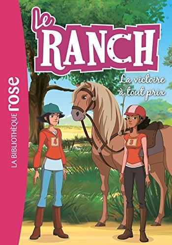 Le Ranch 24 - La victoire à tout prix