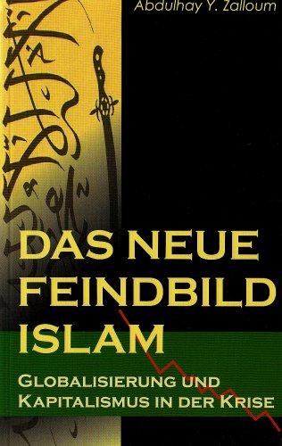 Das neue Feindbild Islam: Globalisierung und Kapitalismus in der Krise