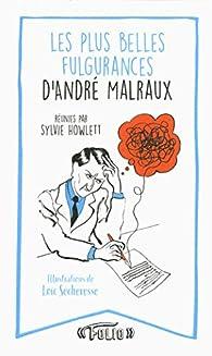 Ses plus belles fulgurances par André Malraux