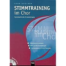 Stimmtraining im Chor: Systematische Stimmbildung. -Theoretische Grundlagen, -Mehr als 100 Einsingübungen, -Einsingsequenzen für die Chorprobe. Übungen auf CD