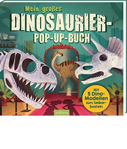 Mein großes Dinosaurier-Pop-up-Buch: Mit 5 Dino-Modellen zum Selberbasteln