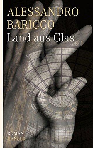 Land aus Glas: Roman Glas Land-glas