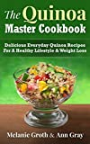 The Quinoa Master Cookbook: Delicious Everyday Quinoa Recipes For A Healthy Lifestyle & Weight Loss (English Edition)