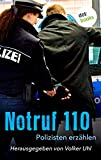 Notruf 110: Polizisten erzählen (Piper Taschenbuch 25464)