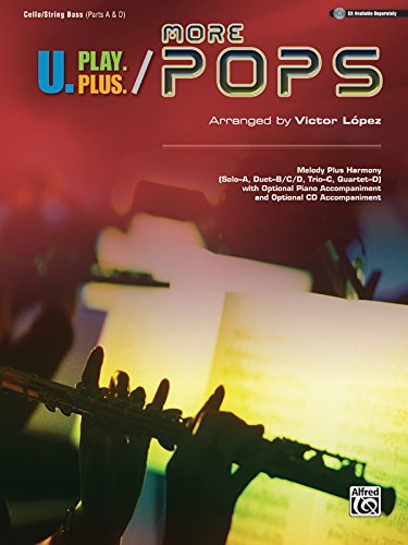 U.Play.Plus More Pops -- Melody Plus Harmony (Solo--A, Duet--B/C/D, Trio--C, Quartet--D) with Optional Piano Accompaniment and Optional CD Accompanime