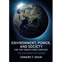 Environment, Power, and Society for the Twenty-First Century: The Hierarchy of Energy