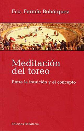 Meditación del toreo (Muletazos) por Fermin Bohorque
