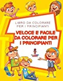 Scarica Libro Veloce E Facile Da Colorare Per I Principianti Libro Da Colorare Per I Principianti (PDF,EPUB,MOBI) Online Italiano Gratis