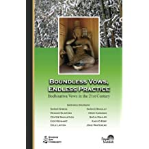 Boundless Vows, Endless Practice: Bodhisattva Vows in the 21st Century
