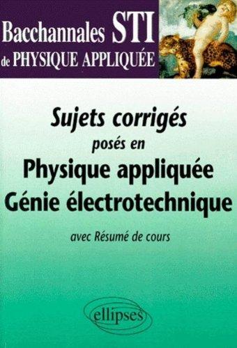 Sujets corrigés posés en Physique appliquée Génie électrotechnique Bac STI