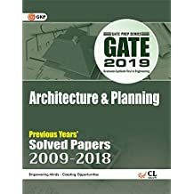 GATE 2019 : Architecture & Planning - Previous Years' Solved Papers (2009-18)