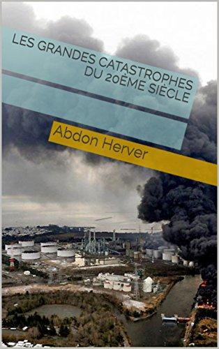 Les Grandes Catastrophes du 20ème siècle (French Edition)