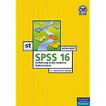 SPSS Version 16: Einführung in die moderne Datenanalyse (Pearson Studium - Scientific Tools)