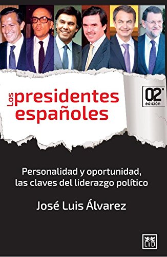 Los presidentes españoles (VIVA) por José Luis Álvarez Álvarez