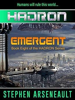 HADRON Emergent (English Edition) di [Arseneault, Stephen]