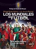 LOS MUNDIALES DE FÚTBOL. DE LA CELESTE URUGUAY A LA ROJA ESPAÑA: 1 (Clío. Crónicas de la Historia)