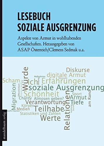 Lesebuch Soziale Ausgrenzung: Aspekte von Armut in wohlhabenden Gesellschaften. Herausgegeben von ASAP Österreich