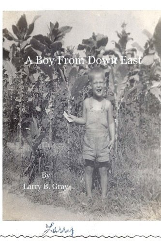 A Boy From Down East by Larry B. Gray (2014-03-05)