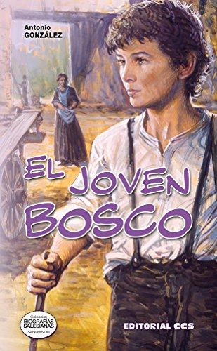 El joven Bosco (Biografías salesianas nº 8) por Antonio González Vinagre