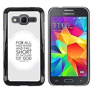 Be Good Phone Accessory // Hartschalen Handyhülle Schutzhülle Schutz Etui Hülle für Samsung Galaxy Core Prime SM-G360 // BIBLE Romans 3:23 Glory Of The God
