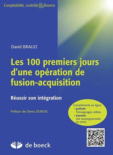 Les 100 premiers jours d'une opération de fusion-acquisition : Réussir son intégration