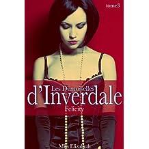 Roman Érotique Les Demoiselles d'Inverdale -tome 3- Felicity