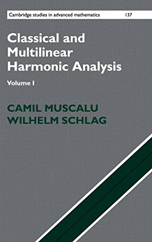 Classical and Multilinear Harmonic Analysis: Volume 1 (Cambridge Studies in Advanced Mathematics)