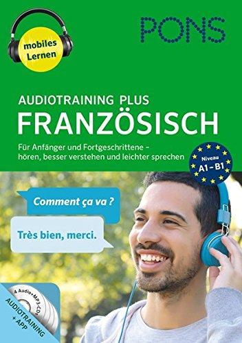 PONS Audiotraining Plus Französisch: Für Anfänger und Fortgeschrittene - hören, besser vestehen und leichter sprechen