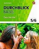 Durchblick Basis Geschichte und Politik - Ausgabe 2018 für Niedersachsen: Schülerband 5 / 6: Geschichte