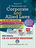 Corporate And Allied Laws Detailed Latest Edition for CA Final Old Syllabus By Munish Bhandari applicable for Nov. 2019 Exam With 650 + Practical problems & 400 + theoretical Question